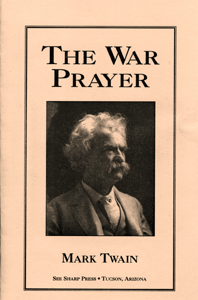 the war prayer essays The war prayer is twain's endeavor to tell people to stop and think about what mark twain - collected tales, sketches, speeches, & essays 1891 – 1910.