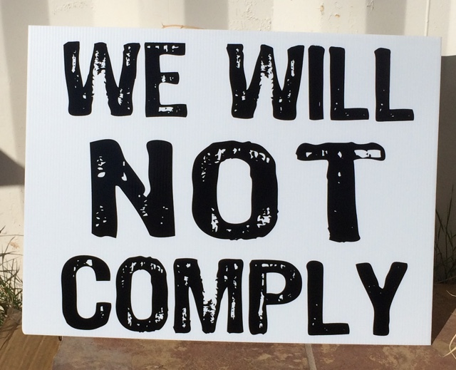 We Will Not Comply Yard Sign – Peace Supplies